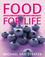 Food for Life: Lifelong Health from the Food You Eat, Michael van Straten