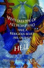 Why over 99% of All People Who Have A Religious Belief Are on Their Way to...
