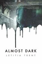Almost Dark: By Trent, Letitia