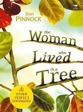 The Woman Who Lived in a Tree: & Other Perfect Strangers by Don Pinnock