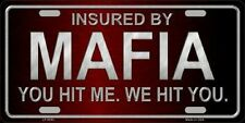Insured By Mafia Metal Novelty License Plate Car Front Tag