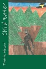 Child Eater by Tifanne Messer (2012, Paperback)