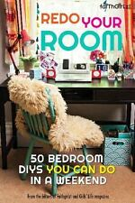 Faithgirlz! Ser.: Redo Your Room : 50 Bedroom DIYs You Can Do in a Weekend by...