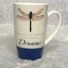 Don't Dream Your Life Live Your Dreams Dragonfly Coffee Tea Cocoa Cup Mug