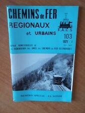 CHEMINS DE FER REGIONAUX ET URBAINS n° 103 numéro spécial : la Savoie