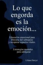 Lo Que Engorda Es La Emocion (Paperback or Softback)