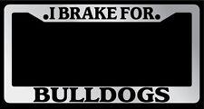 Chrome License Plate Frame I Brake For Bulldogs Auto Accessory Novelty 896