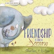 NEW - Friendship Is Like a Seesaw (A Big Hug)