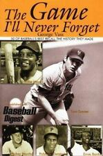 The Game I'll Never Forget: 50 of Baseball's Best Recall the History They Made..