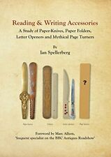 READING & WRITING ACCESSORIES: A STUDY OF PAPER-KNIVES, By Ian Spellerberg *VG+*