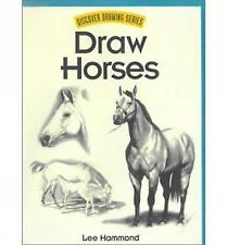 Draw Horses! (Discover Drawing) (Discover Drawing S.), Hammond, Lee, Very Good B