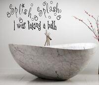 SPLISH SPLASH I WAS TAKING A BATH VINYL WALL DECAL WORDS BATHROOM DECOR WALL ART