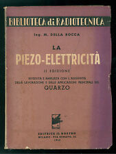 DELLA ROCCA M. LA PIEZO ELETTRICITA' IL ROSTRO 1945 BIBLIOTECA DI RADIOTECNICA