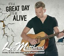 Lee Matthews -  A Great Day To Be Alive CD It's A Great Day To Be Alive