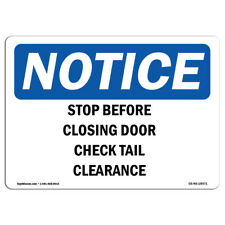 OSHA Notice - Stop Before Closing Door Check Tail Clearance Sign | Heavy Duty
