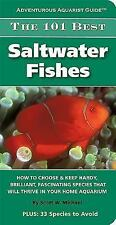 Adventurous Aquarist Guide(tm): The 101 Best Saltwater Fishes : How to Choose...