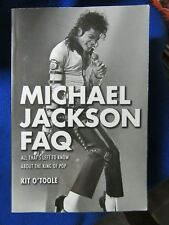 MICHAEL JACKSON FAQ ALL THAT'S LEFT TO KNOW ABOUT THE KING OF POP 2015 1ST PRINT
