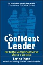 The Confident Leader: How the Most Successful People Go from Effective to Except