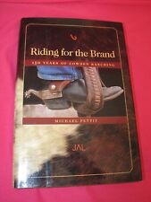 Riding for the Brand 150 Years of Cowden Ranching by Michael Pettit HC & DJ 2006