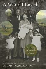 A World I Loved: The Story of an Arab Woman by Cortas, Wadad Makdisi, Good Book