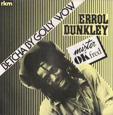 ♥♥♥ ERROL DUNKLEY - BETCHA BY GOLLY WOW - Mister O.K. Fred - RKM 1983 RARE