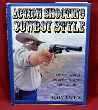 Action Shooting Cowboy Style, John Taffin, 1999 1st Edition