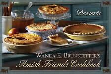 Wanda E. Brunstetter's Amish Friends Cookbook: Desserts by Wanda E. Brunstetter