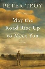 May the Road Rise Up to Meet You by Troy, Peter, Good Book