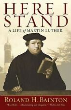 Here I Stand : A Life of Martin Luther by Roland H. Bainton (2013, Paperback)