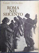 D'ONOFRIO CESARE. ROMA NEL SEICENTO. FIRENZE VALLECCHI 1969.