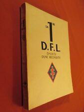 LA 1re D.F.L. -  EPOPEE D'UNE RECONQUETE, JUIN 1940 - MAI 1945