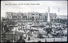 """ARGENTINA~1912 BUENOS AIRES ~ PLAZA 25 DE MAYO """" EN DIA DE FIESTA """""""