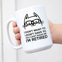 Retired Cat I Don't Want To You Can't Make Me Double Side Printed Funny White