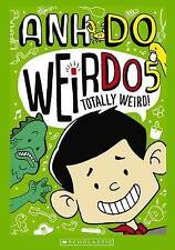 Totally Weird! By Anh Do (Weirdo Series  - Book #5)