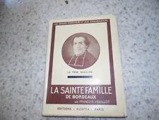 1942.Père Noailles et Sainte Famille de Bordeaux.Veuillot