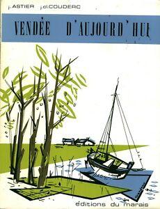 Livre Vendée d'aujourd'hui J. Astier J.Cl Couderc éditions du marais 1968 book