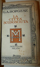 A. Borgese: La città sconosciuta 1924 Mondadori 1a ed. firma autografa autore