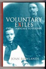 VOLUNTARY EXILES ~ Joan Rowlands ~*SIGNED*~ From Tamatave to Peking ~VERY SCARCE