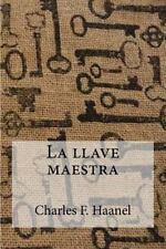 La Llave Maestra by Charles F. Haanel (2016, Paperback)