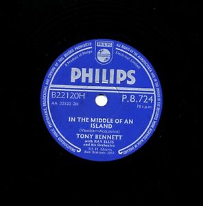 CLASSIC TONY BENNETT 78 IN THE MIDDLE OF AN ISLAND / I AM   UK PHILIPS PB 724 E