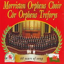 Morriston Orpheus Choir - 60 Years of Song            *** BRAND NEW CD ***