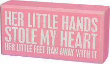 "PBK 6"" x 3"" Wooden BOX SIGN ""Her Little Hands Stole My Heart..."" Girl Daughter"