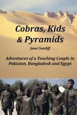 Cobras, Kids and Pyramids: Adventures of a Teaching Couple in Pakistan, Banglade