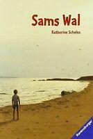 Sams Wal von Scholes, Katherine | Buch | Zustand gut