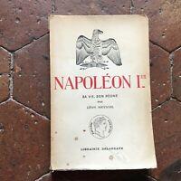 Leon Meyniel Napoleon 1er Su Vida Son Reinado Ilustrado Delagrave 1932