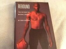 HARDCOVER BOOK: REBOUND The Odyssey of MICHAEL JORDAN by Bob Greene, 1995,1st Ed
