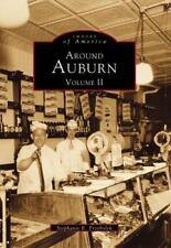 Around Auburn: Volume II (New York) by Stephanie E. Przybylek (1998)