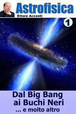 Panoramica Scientifica Dell?Universo: ASTROFISICA 1 - Bianco e Nero :...