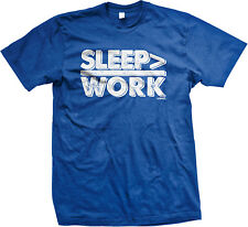 Sleep > Work Better Than Rather Lazy Call In Sick Stay Home Boss Men's T-Shirt