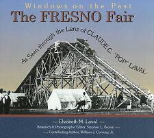 The Fresno Fair: As Seen Through the Lens of Claude C. Pop Laval (Windows on the